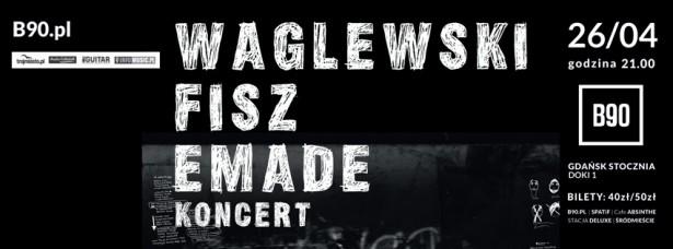 waglewski fisz emade b90