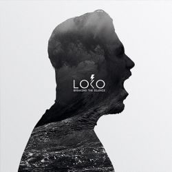 loko breaking the silence